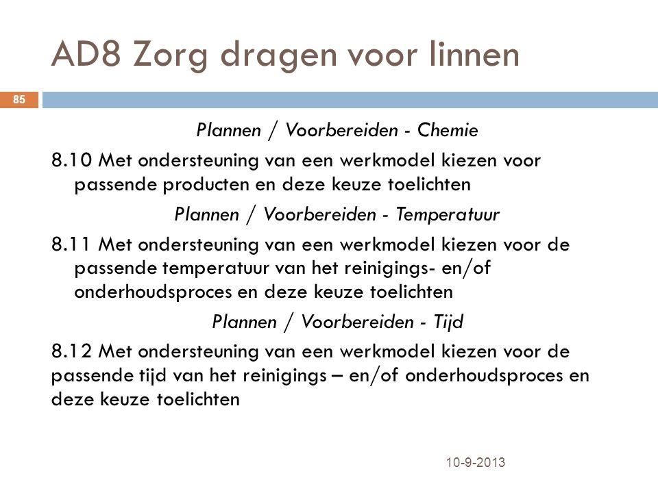 AD8 Zorg dragen voor linnen 10-9-2013 85 Plannen / Voorbereiden - Chemie 8.10 Met ondersteuning van een werkmodel kiezen voor passende producten en de