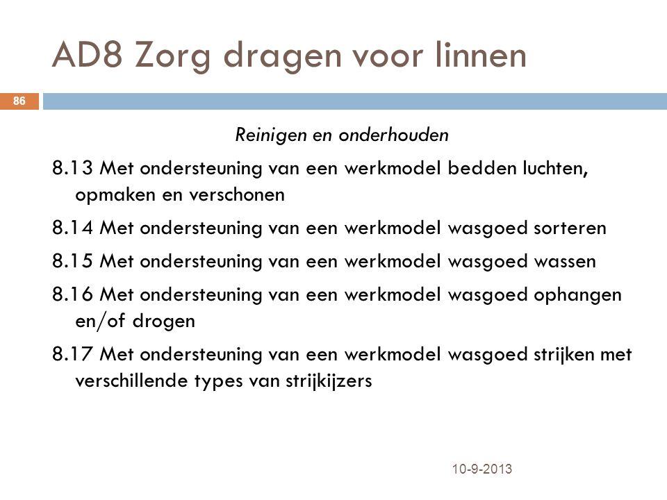 AD8 Zorg dragen voor linnen 10-9-2013 86 Reinigen en onderhouden 8.13 Met ondersteuning van een werkmodel bedden luchten, opmaken en verschonen 8.14 M