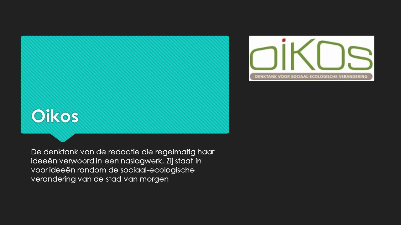 Bronnen  Gebruikte illustraties in ppt  http://www.oikos.be/images/logo.JPG http://www.oikos.be/images/logo.JPG  http://www.groenedegem.net/ploegwerk/groenlogonieuw_120112.jpg http://www.groenedegem.net/ploegwerk/groenlogonieuw_120112.jpg  http://www.oikos.be/images/stories/Mensen_maken_de_stad.png  Gebruikte illustraties in ppt  http://www.oikos.be/images/logo.JPG http://www.oikos.be/images/logo.JPG  http://www.groenedegem.net/ploegwerk/groenlogonieuw_120112.jpg http://www.groenedegem.net/ploegwerk/groenlogonieuw_120112.jpg  http://www.oikos.be/images/stories/Mensen_maken_de_stad.png