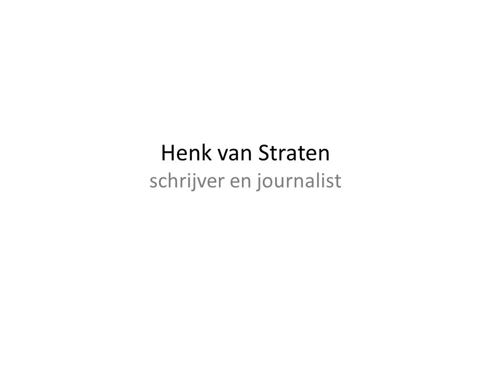 Henk van Straten schrijver en journalist