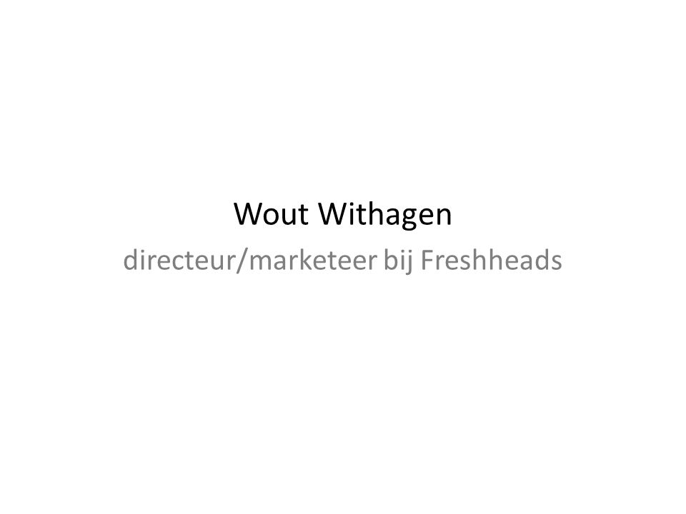Wout Withagen directeur/marketeer bij Freshheads