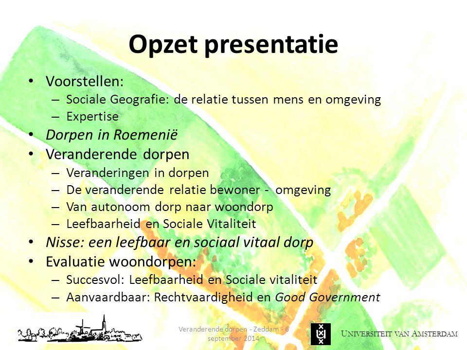 Opzet presentatie Voorstellen: – Sociale Geografie: de relatie tussen mens en omgeving – Expertise Dorpen in Roemenië Veranderende dorpen – Veranderin