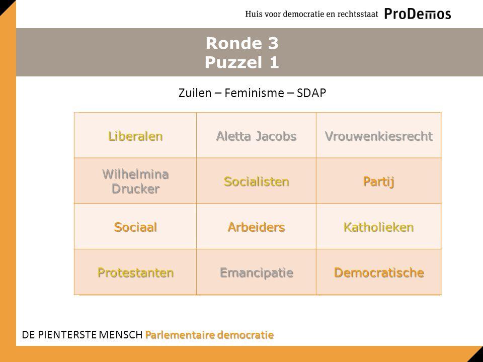 Ronde 3 Puzzel 1 LiberalenAletta JacobsVrouwenkiesrecht Wilhelmina Drucker SocialistenPartij SociaalArbeidersKatholieken ProtestantenEmancipatieDemocr