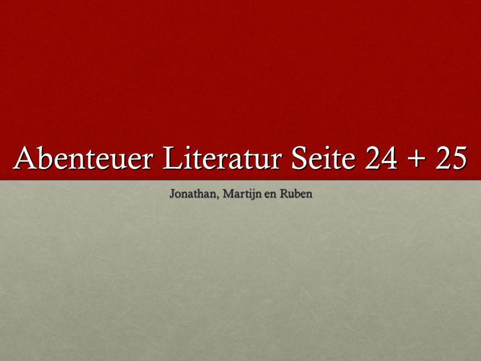 Abenteuer Literatur Seite 24 + 25 Jonathan, Martijn en Ruben