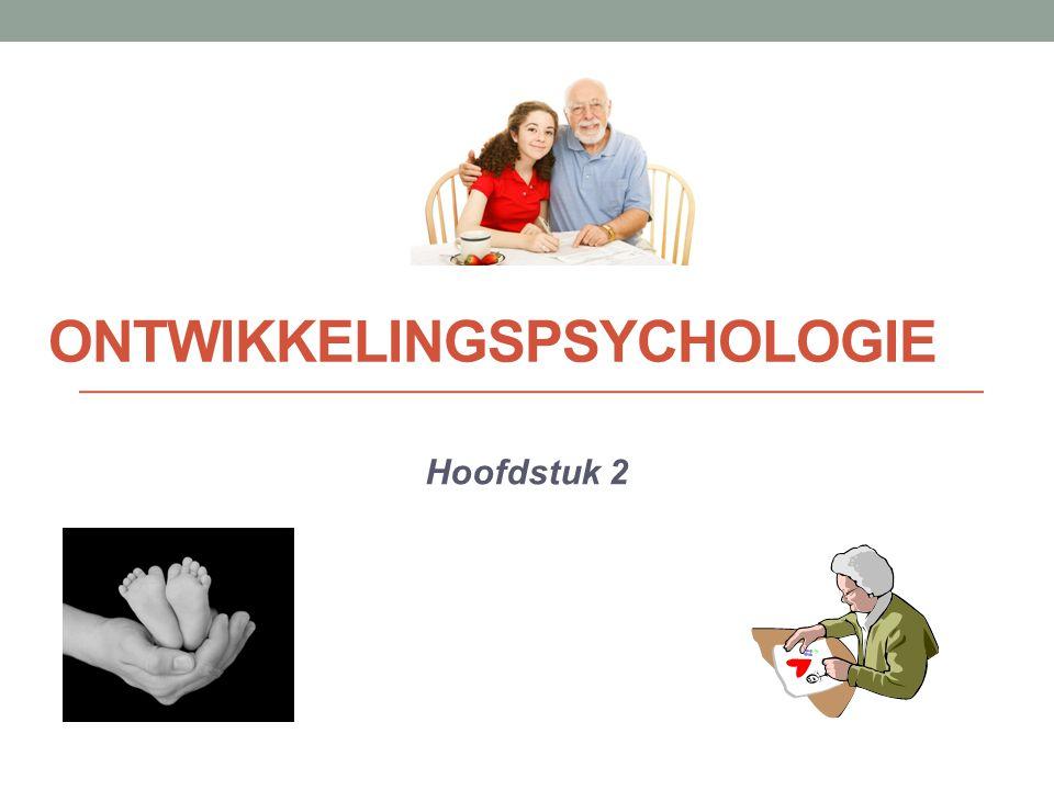 ONTWIKKELINGSPSYCHOLOGIE Hoofdstuk 2