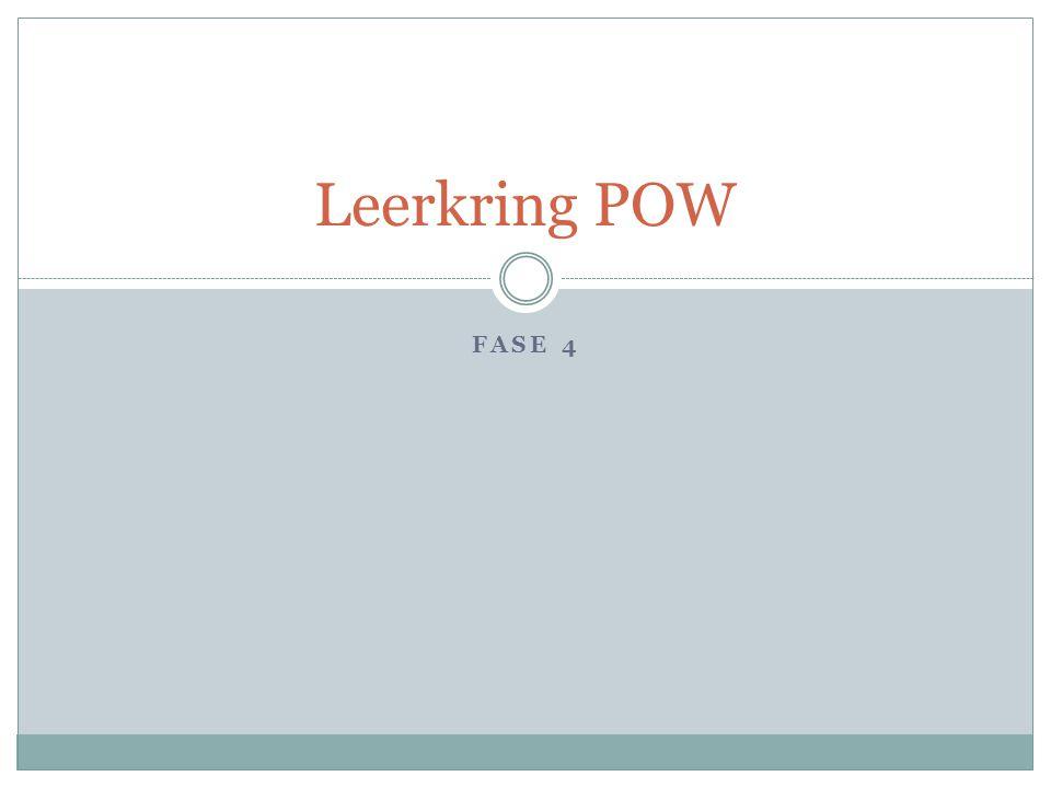 FASE 4 Leerkring POW
