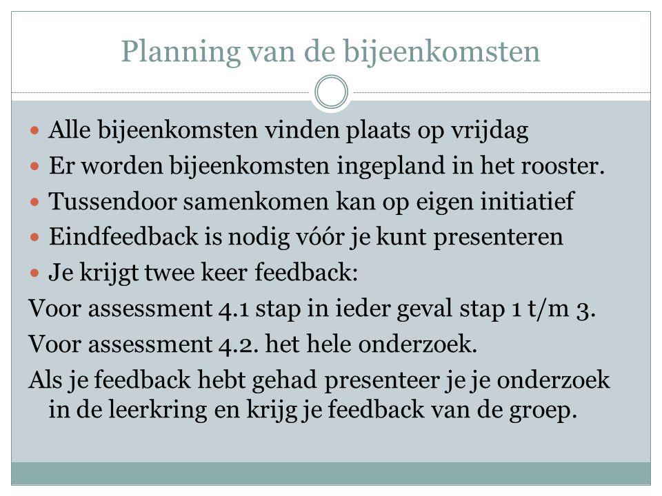 Vóór de volgende bijeenkomst stap 1 en 2 in concept uitwerken, eventueel al stap 3 zetten.