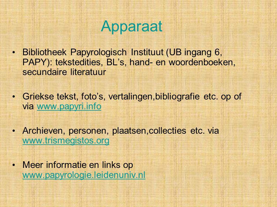 Apparaat Bibliotheek Papyrologisch Instituut (UB ingang 6, PAPY): tekstedities, BL's, hand- en woordenboeken, secundaire literatuur Griekse tekst, foto's, vertalingen,bibliografie etc.