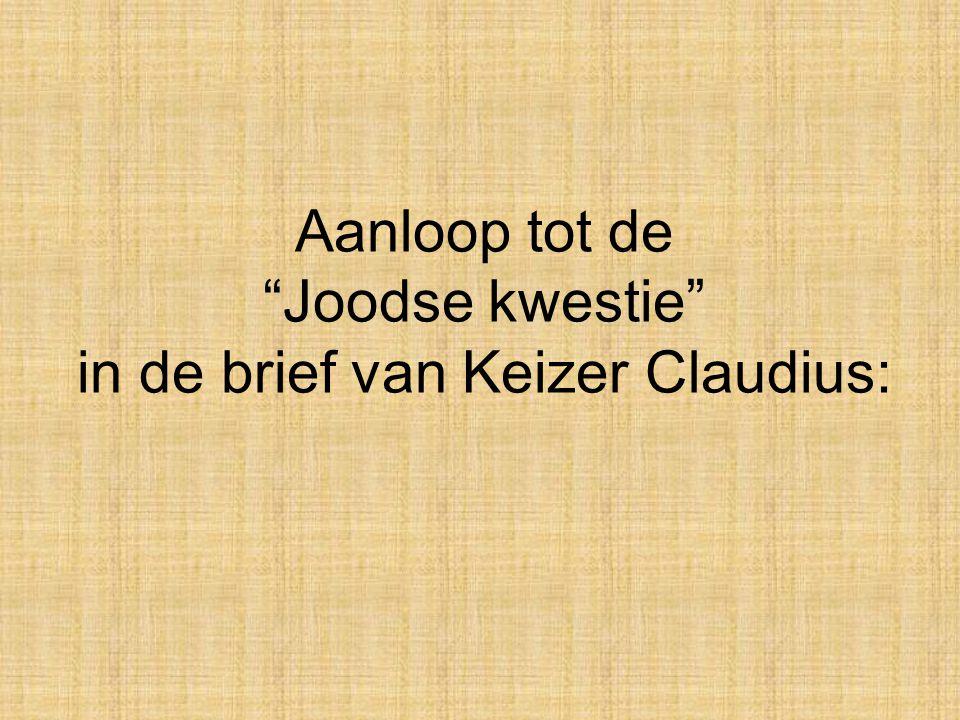 """Aanloop tot de """"Joodse kwestie"""" in de brief van Keizer Claudius:"""
