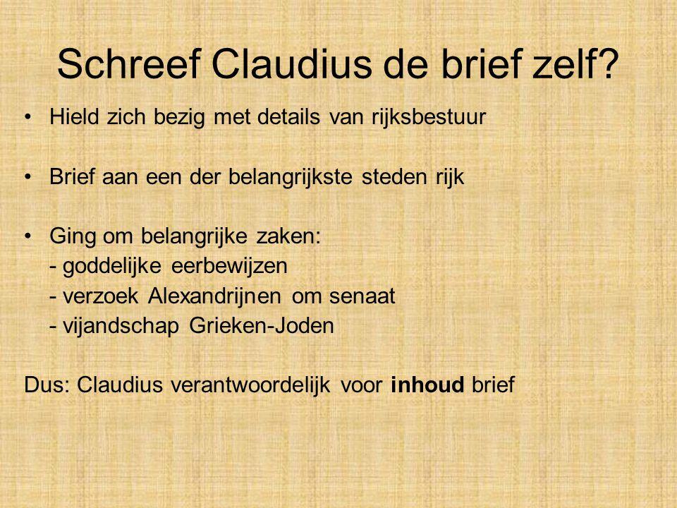Schreef Claudius de brief zelf? Hield zich bezig met details van rijksbestuur Brief aan een der belangrijkste steden rijk Ging om belangrijke zaken: -