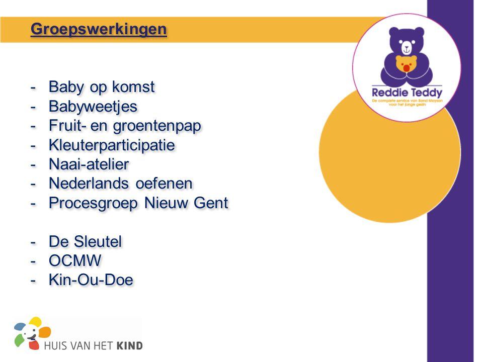 Groepswerkingen -Baby op komst -Babyweetjes -Fruit- en groentenpap -Kleuterparticipatie -Naai-atelier -Nederlands oefenen -Procesgroep Nieuw Gent -De Sleutel -OCMW -Kin-Ou-Doe - Groepswerkingen -Baby op komst -Babyweetjes -Fruit- en groentenpap -Kleuterparticipatie -Naai-atelier -Nederlands oefenen -Procesgroep Nieuw Gent -De Sleutel -OCMW -Kin-Ou-Doe -