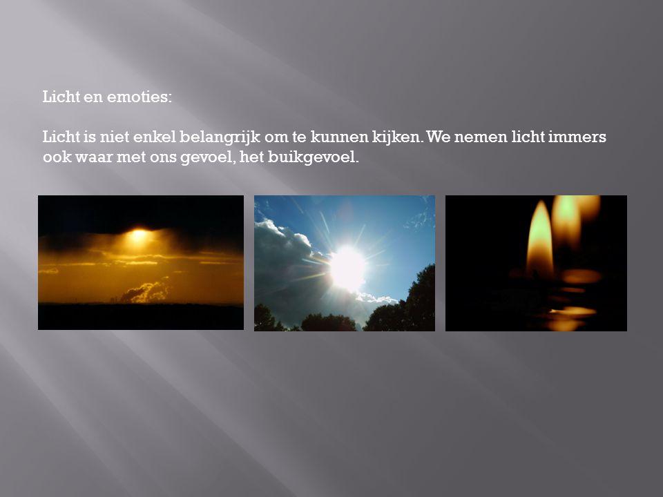 Licht en emoties: Licht is niet enkel belangrijk om te kunnen kijken. We nemen licht immers ook waar met ons gevoel, het buikgevoel.