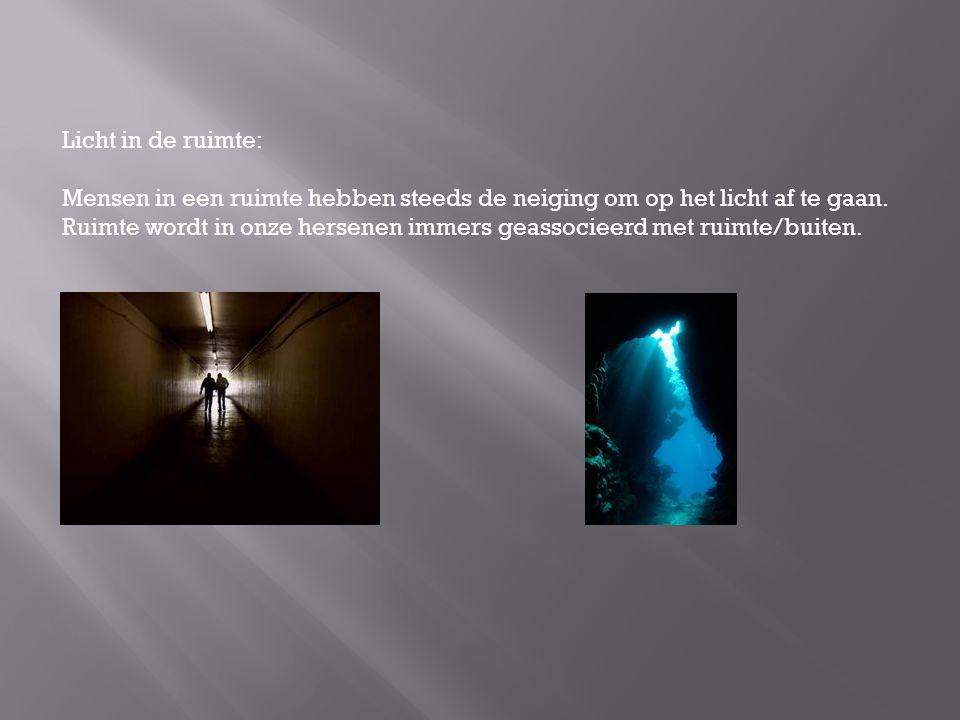 Licht in de ruimte: Mensen in een ruimte hebben steeds de neiging om op het licht af te gaan. Ruimte wordt in onze hersenen immers geassocieerd met ru
