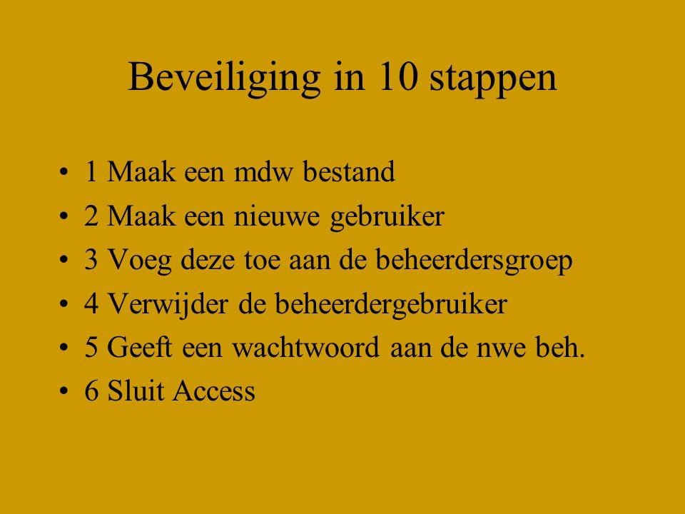 Beveiliging in 10 stappen 1 Maak een mdw bestand 2 Maak een nieuwe gebruiker 3 Voeg deze toe aan de beheerdersgroep 4 Verwijder de beheerdergebruiker