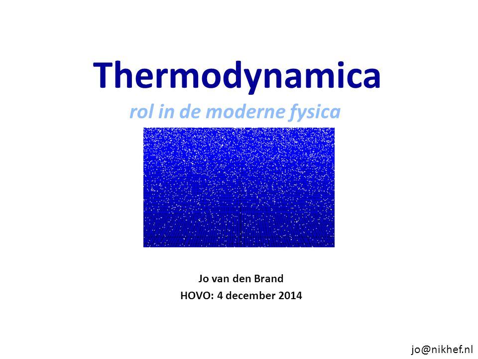 Najaar 2009Jo van den Brand Inhoud Kosmologie Algemene relativiteitstheorie Kosmologie en Big Bang Roodverschuiving Thermodynamica Fase-overgangen (entropie) Nucleosynthese Big Bang en synthese in sterren Abondantie van helium-4 Standaard zonnemodel Temperatuur in de zon Kosmische microgolf-achtergrondstraling Temperatuur en fluctuaties