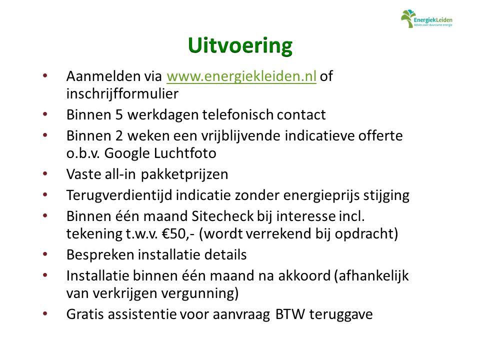 Aanmelden via www.energiekleiden.nl of inschrijfformulierwww.energiekleiden.nl Binnen 5 werkdagen telefonisch contact Binnen 2 weken een vrijblijvende indicatieve offerte o.b.v.