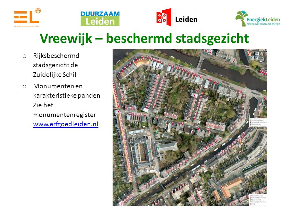 Vreewijk – beschermd stadsgezicht o Rijksbeschermd stadsgezicht de Zuidelijke Schil o Monumenten en karakteristieke panden Zie het monumentenregister