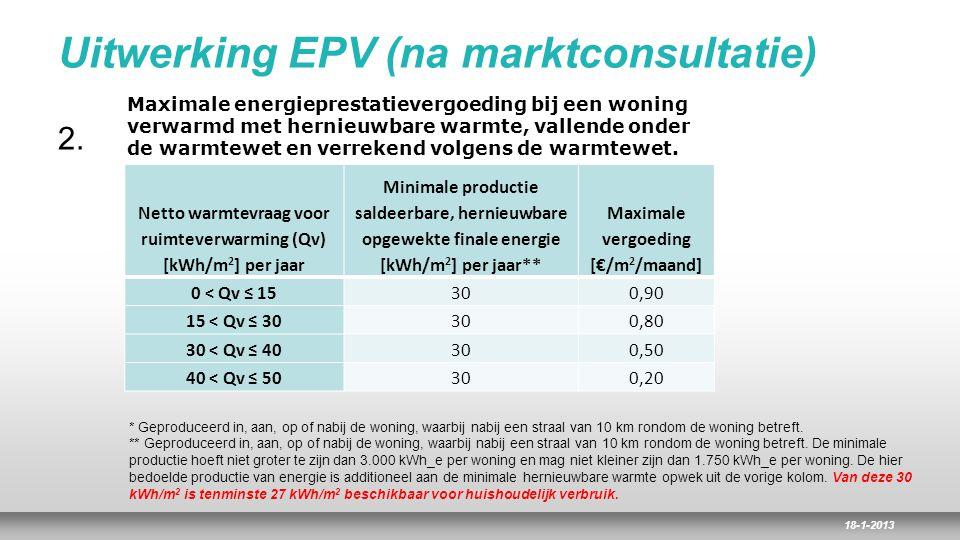 18-1-2013 Uitwerking EPV (na marktconsultatie) 2. Maximale energieprestatievergoeding bij een woning verwarmd met hernieuwbare warmte, vallende onder