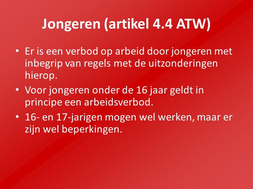 Jongeren (artikel 4.4 ATW) Er is een verbod op arbeid door jongeren met inbegrip van regels met de uitzonderingen hierop. Voor jongeren onder de 16 ja