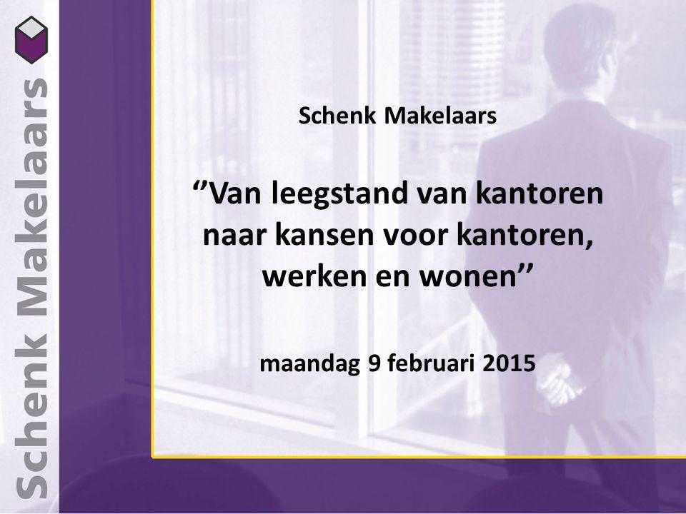 Schenk Makelaars ''Van leegstand van kantoren naar kansen voor kantoren, werken en wonen'' maandag 9 februari 2015
