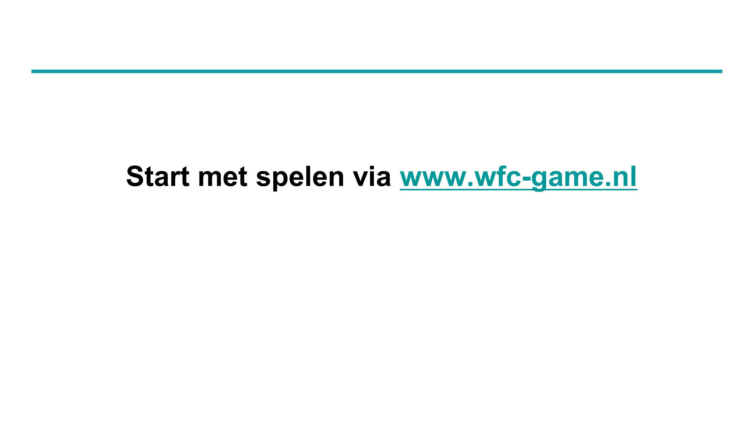 Start met spelen via www.wfc-game.nlwww.wfc-game.nl