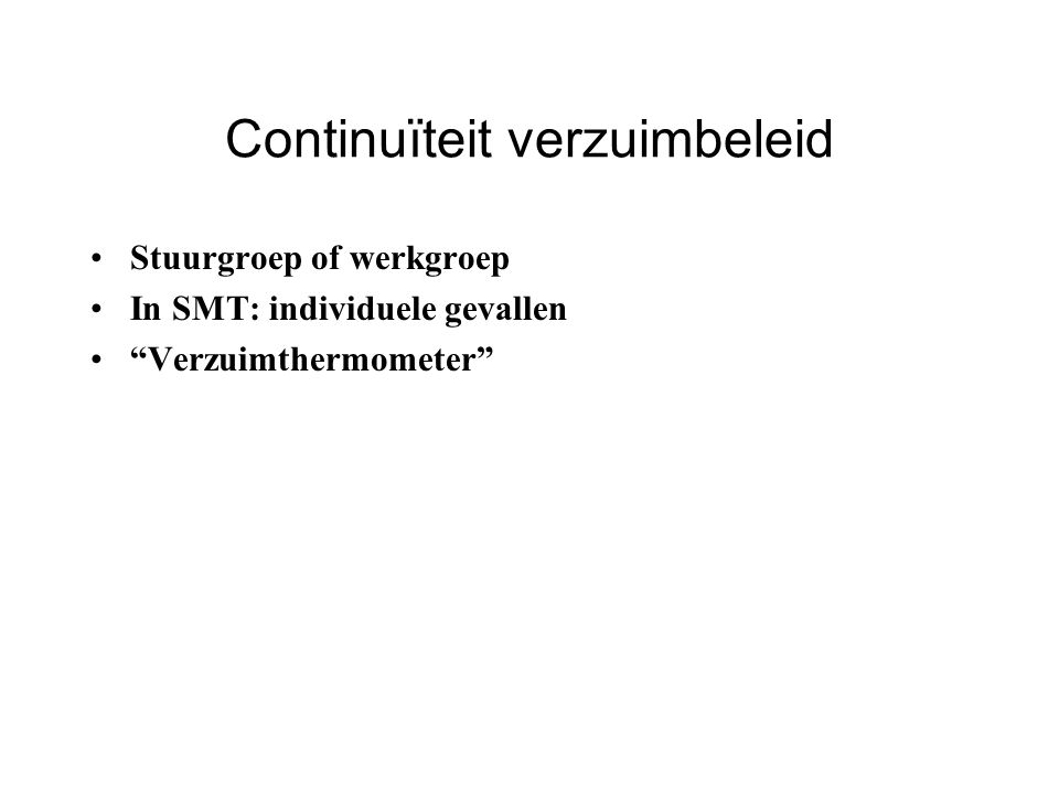 """Continuïteit verzuimbeleid Stuurgroep of werkgroep In SMT: individuele gevallen """"Verzuimthermometer"""""""