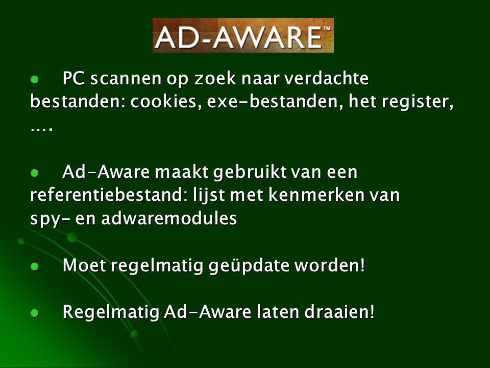PC scannen op zoek naar verdachte PC scannen op zoek naar verdachte bestanden: cookies, exe-bestanden, het register, …. Ad-Aware maakt gebruikt van ee