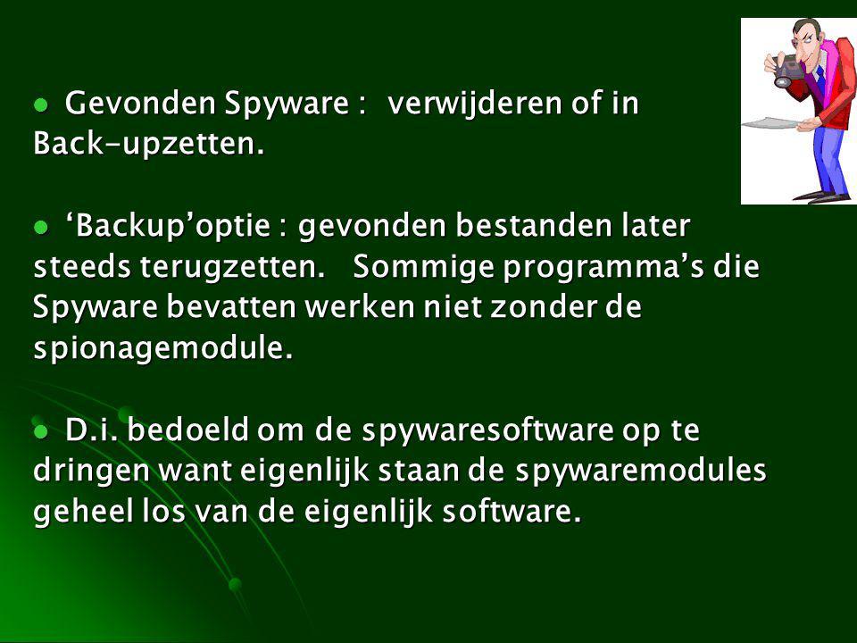 Gevonden Spyware : verwijderen of in Gevonden Spyware : verwijderen of inBack-upzetten.
