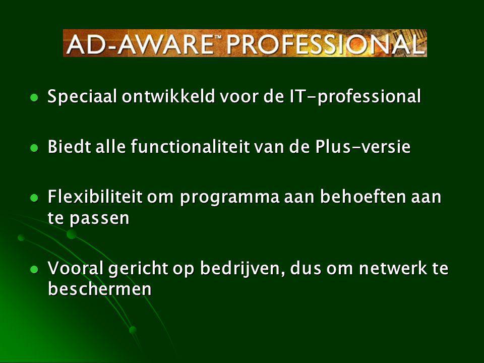 Speciaal ontwikkeld voor de IT-professional Speciaal ontwikkeld voor de IT-professional Biedt alle functionaliteit van de Plus-versie Biedt alle funct