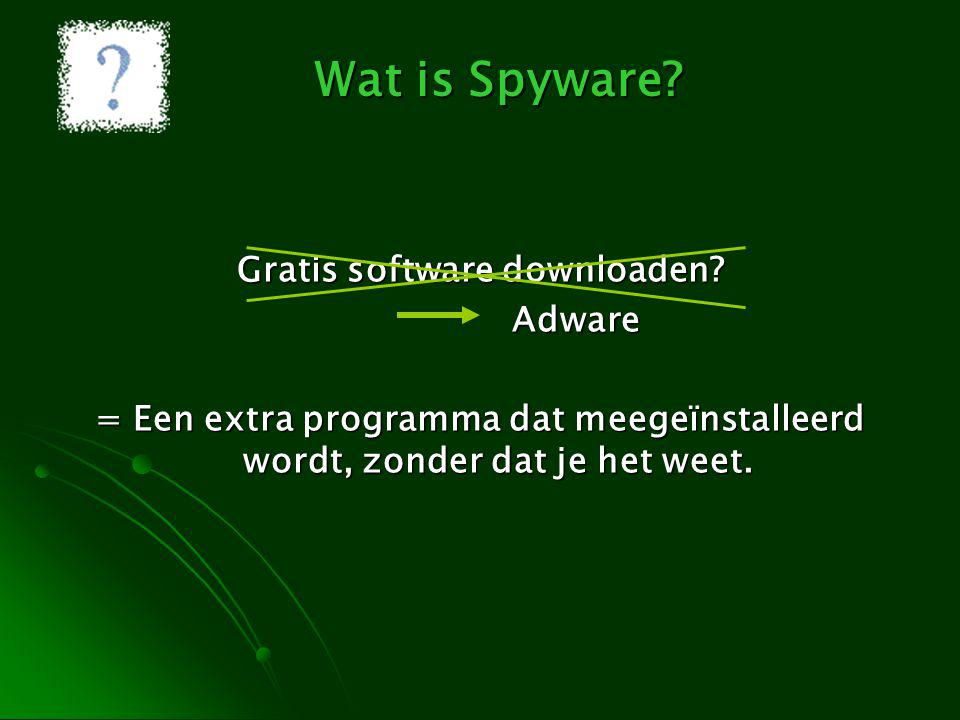 Wat is Spyware. Gratis software downloaden.