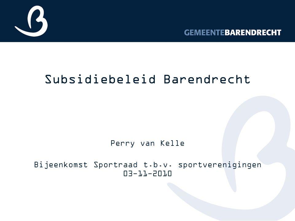 Subsidiebeleid Barendrecht Perry van Kelle Bijeenkomst Sportraad t.b.v. sportverenigingen 03-11-2010