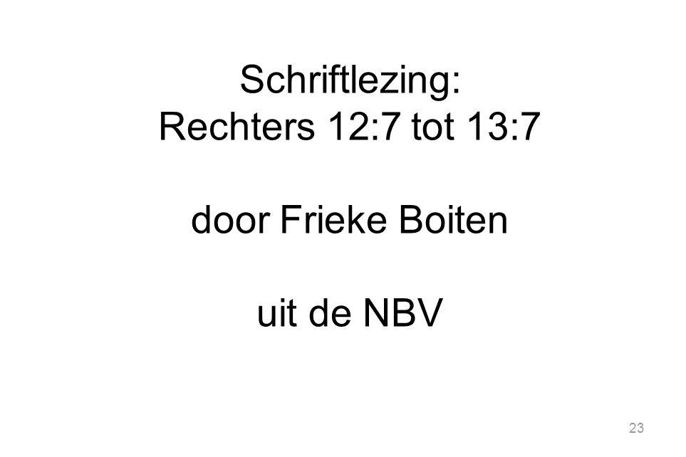 23 Schriftlezing: Rechters 12:7 tot 13:7 door Frieke Boiten uit de NBV