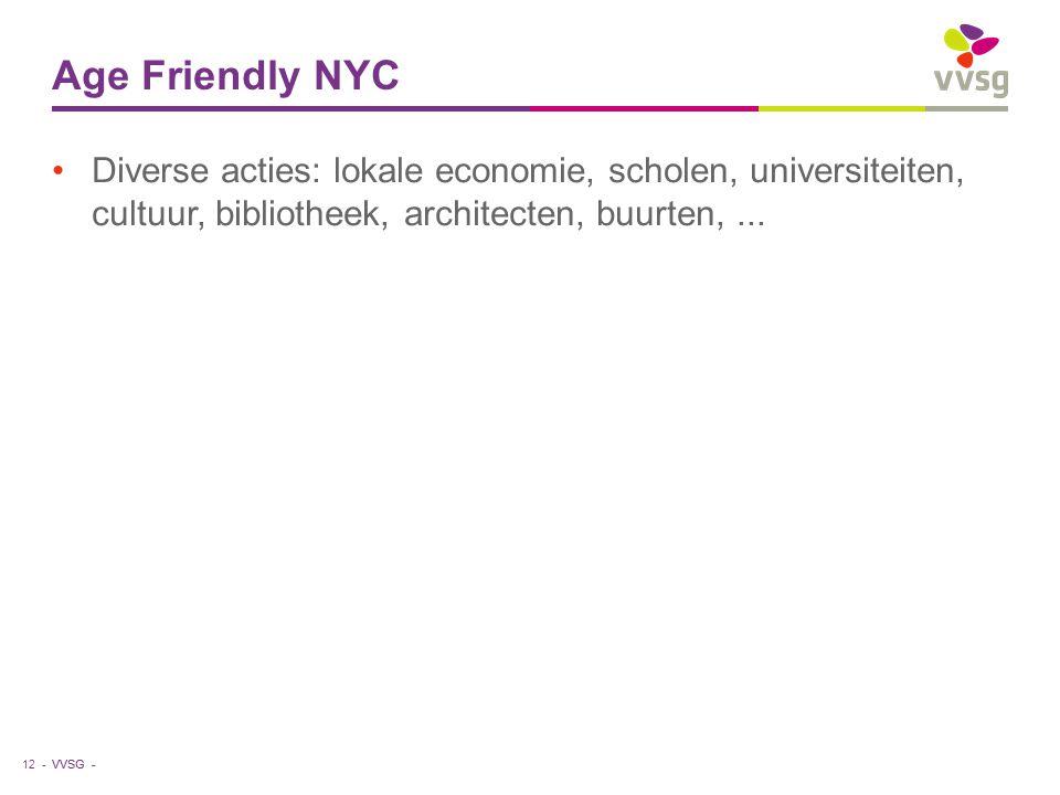 VVSG - Age Friendly NYC Diverse acties: lokale economie, scholen, universiteiten, cultuur, bibliotheek, architecten, buurten,...