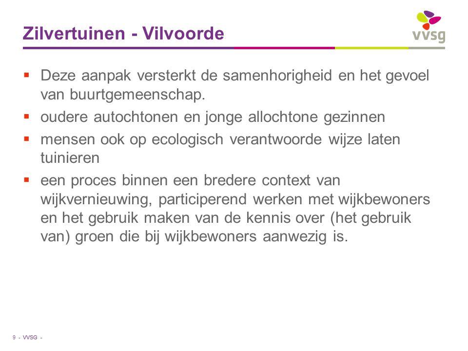 VVSG - Zilvertuinen - Vilvoorde  Deze aanpak versterkt de samenhorigheid en het gevoel van buurtgemeenschap.