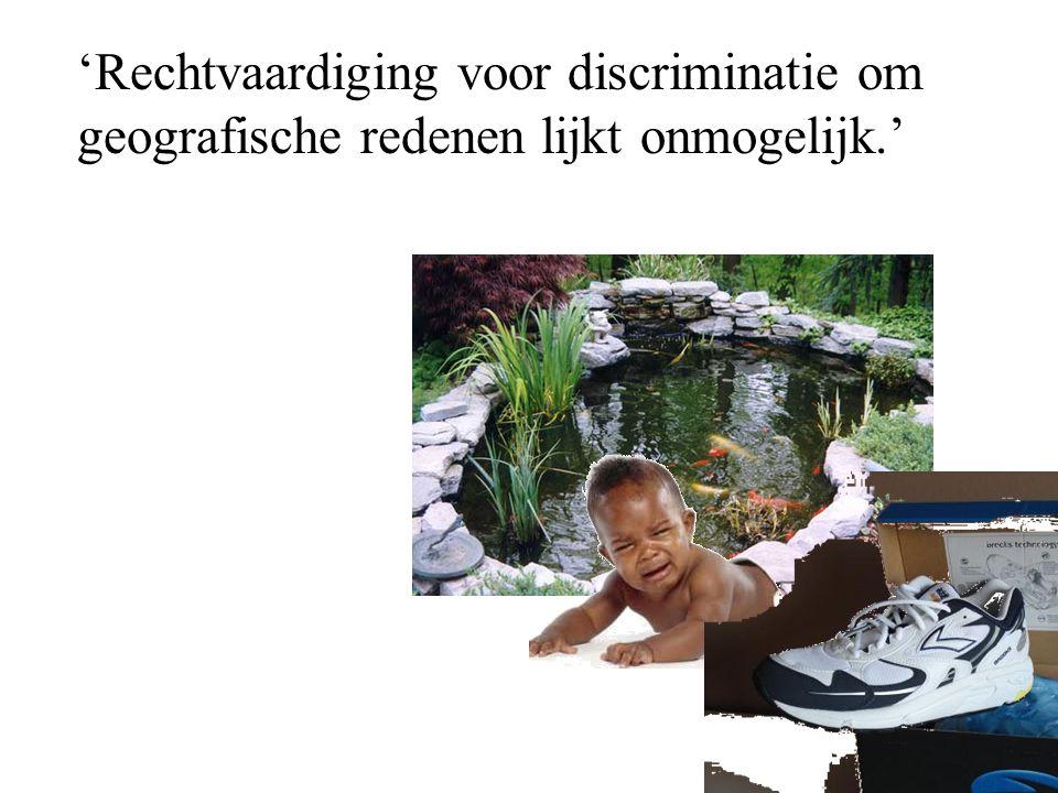 'Rechtvaardiging voor discriminatie om geografische redenen lijkt onmogelijk.'
