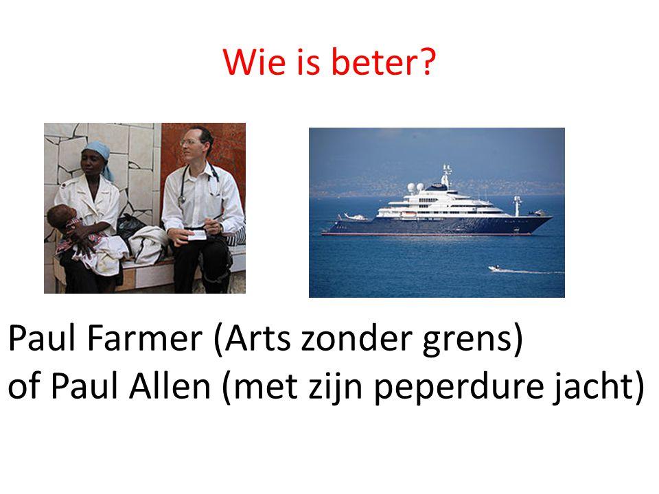 Wie is beter? Paul Farmer (Arts zonder grens) of Paul Allen (met zijn peperdure jacht)