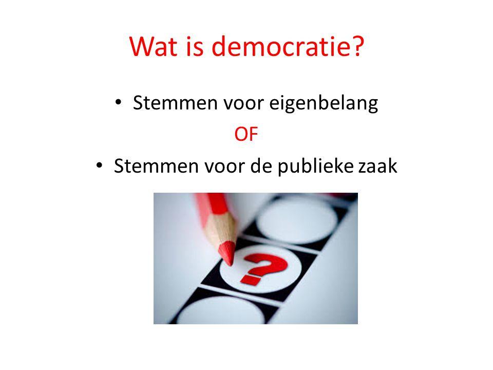 Wat is democratie? Stemmen voor eigenbelang OF Stemmen voor de publieke zaak
