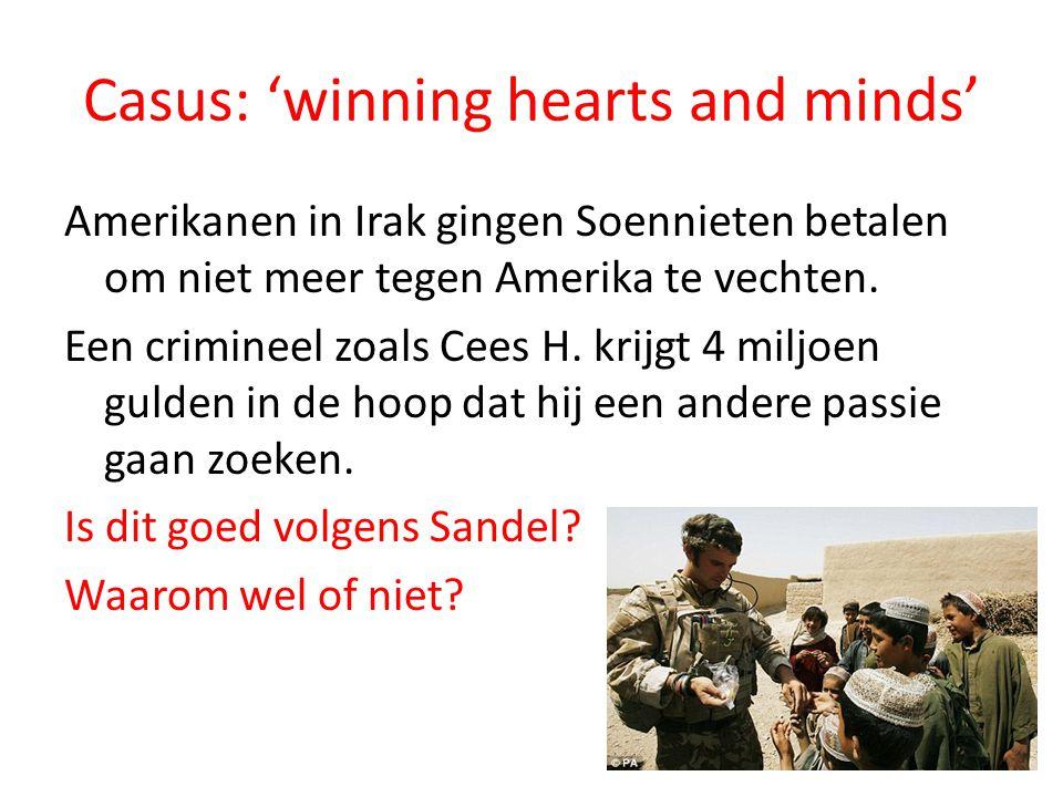 Casus: 'winning hearts and minds' Amerikanen in Irak gingen Soennieten betalen om niet meer tegen Amerika te vechten. Een crimineel zoals Cees H. krij