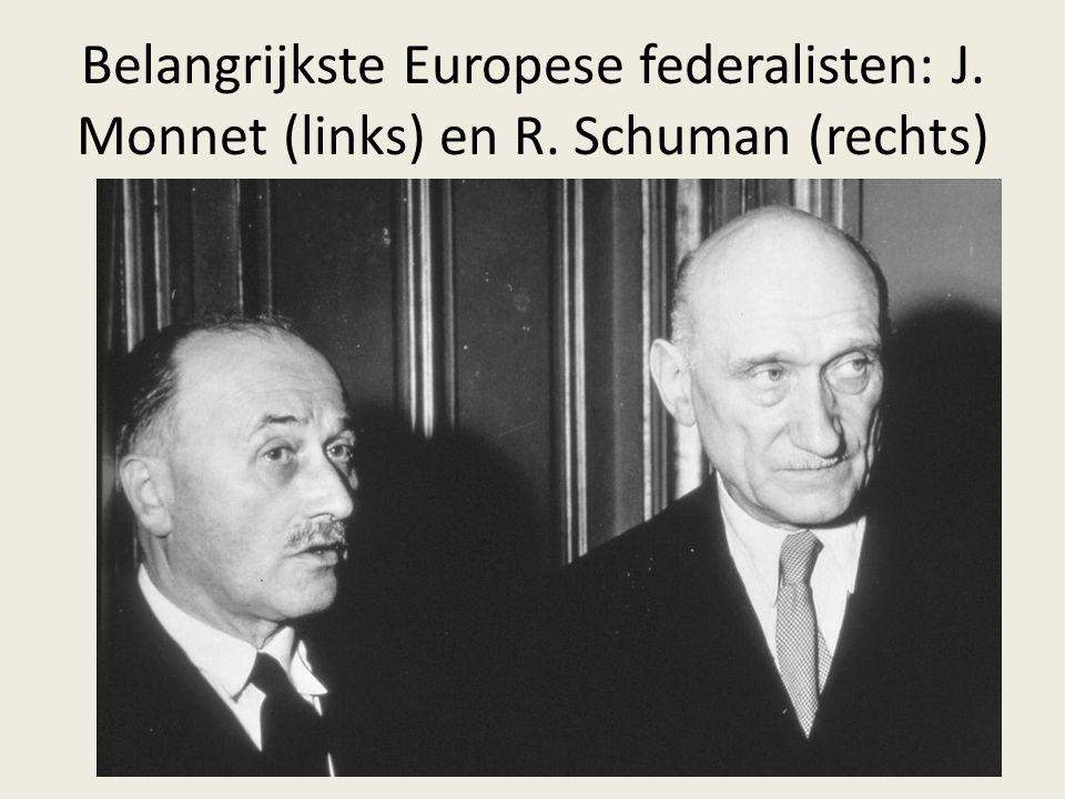 Belangrijkste Europese federalisten: J. Monnet (links) en R. Schuman (rechts)