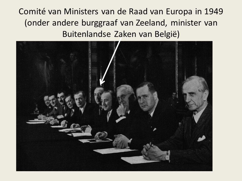 Comité van Ministers van de Raad van Europa in 1949 (onder andere burggraaf van Zeeland, minister van Buitenlandse Zaken van België)