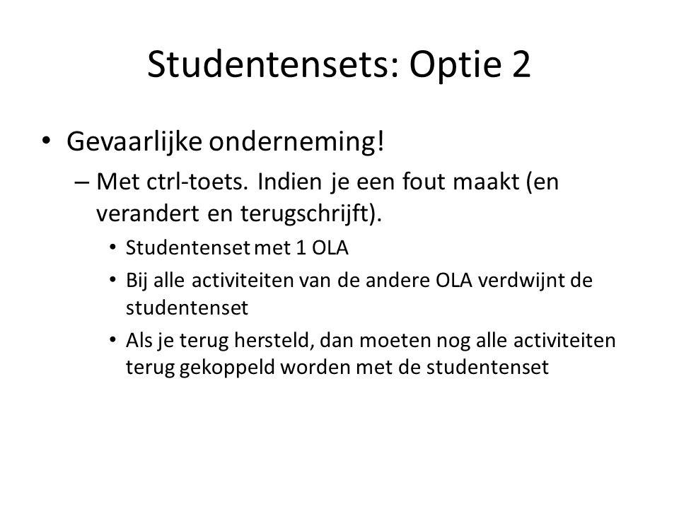 Studentensets: Optie 2 Gevaarlijke onderneming. – Met ctrl-toets.