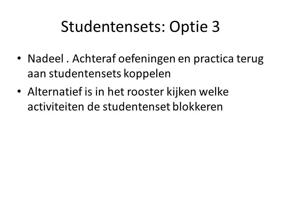 Studentensets: Optie 3 Nadeel.
