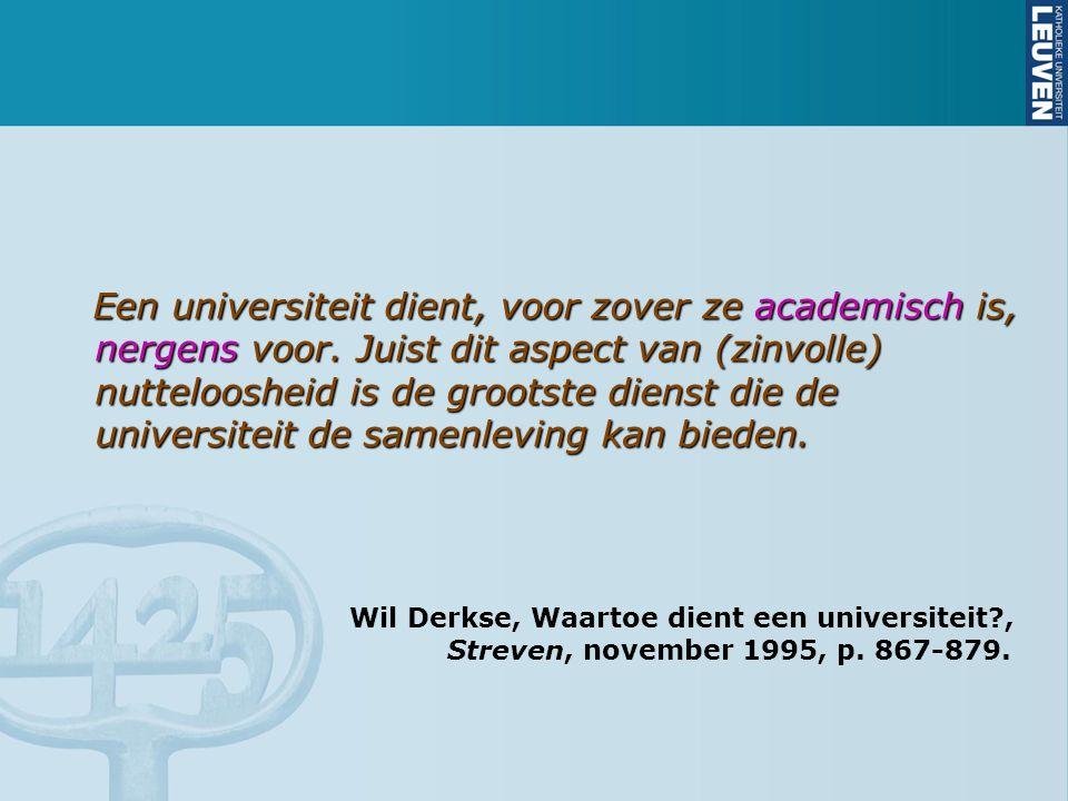 Een universiteit dient, voor zover ze academisch is, nergens voor.
