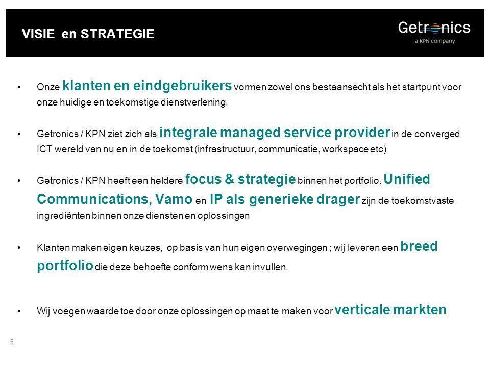 6 VISIE en STRATEGIE Onze klanten en eindgebruikers vormen zowel ons bestaansecht als het startpunt voor onze huidige en toekomstige dienstverlening.