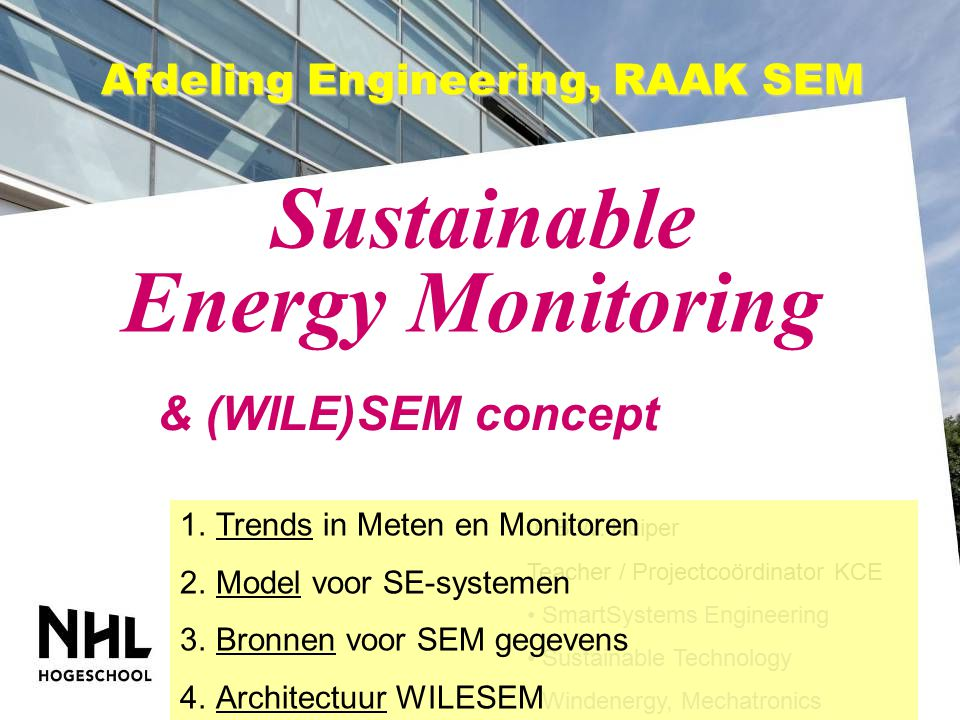Afdeling Engineering, RAAK SEM Sustainable Energy Monitoring & (WILE)SEM concept Ir.
