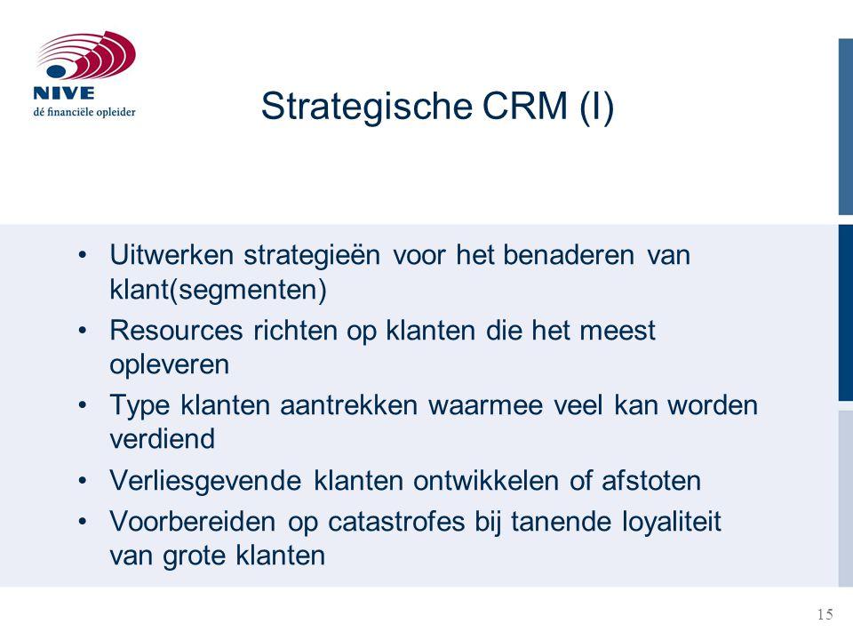 15 28-3-201515 Uitwerken strategieën voor het benaderen van klant(segmenten) Resources richten op klanten die het meest opleveren Type klanten aantrekken waarmee veel kan worden verdiend Verliesgevende klanten ontwikkelen of afstoten Voorbereiden op catastrofes bij tanende loyaliteit van grote klanten Strategische CRM (I)