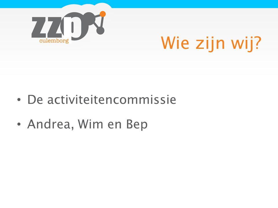 Wie zijn wij De activiteitencommissie Andrea, Wim en Bep