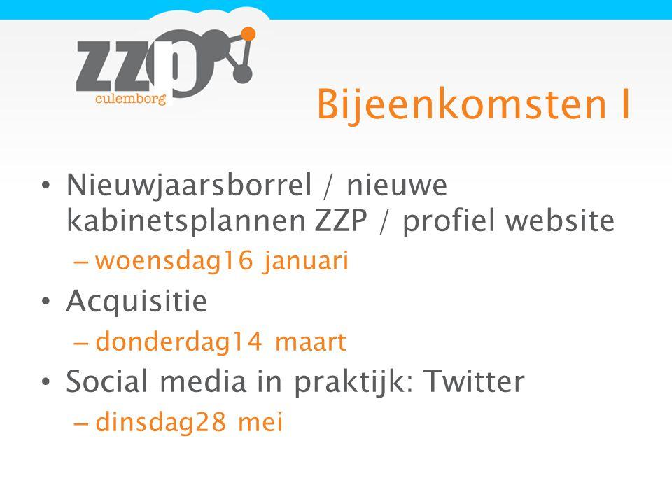 Bijeenkomsten I Nieuwjaarsborrel / nieuwe kabinetsplannen ZZP / profiel website – woensdag16 januari Acquisitie – donderdag14 maart Social media in praktijk: Twitter – dinsdag28 mei
