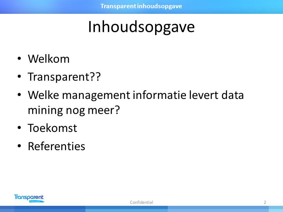Inhoudsopgave Welkom Transparent . Welke management informatie levert data mining nog meer.