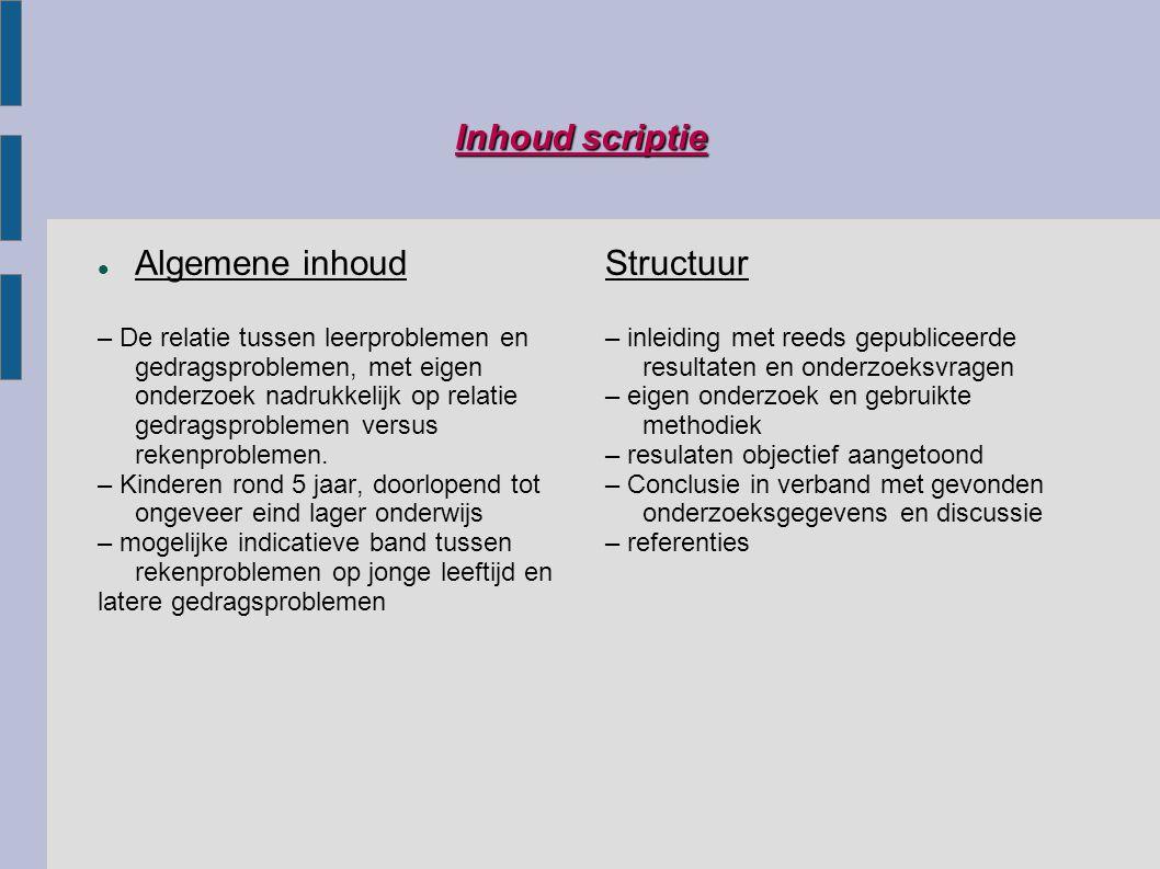 Inhoud scriptie Algemene inhoud – De relatie tussen leerproblemen en gedragsproblemen, met eigen onderzoek nadrukkelijk op relatie gedragsproblemen ve